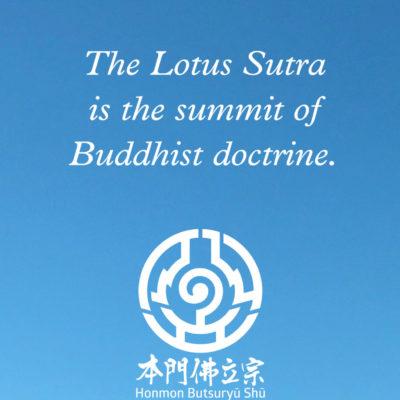 The Lotus Sutra is the summit of Buddhist doctrine—Honmon Butsuryū Shū